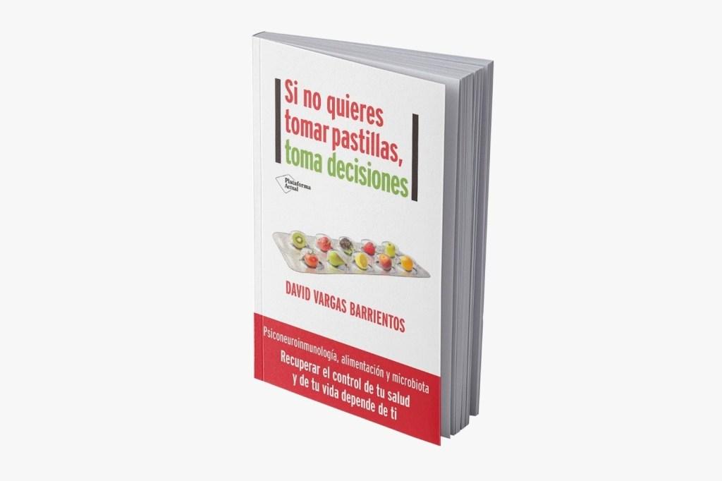 """Portada del libro """"Si no quieres tomar pastillas, toma decisiones"""""""