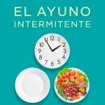 """""""El Ayuno Intermitente"""", libro de Carlos Pérez y Néstor Sánchez"""