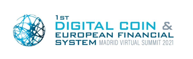 El Digital Coin & European Financial System Madrid Virtual Summit 2021.