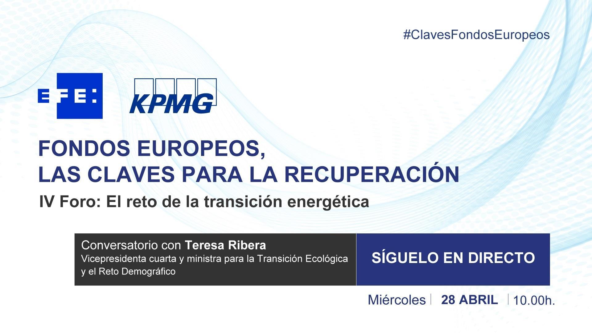 La vicepresidenta cuarta y ministra para la Transición Ecológica y el Reto Demográfico, Teresa Ribera, protagoniza este miércoles el cuarto de los foros que organizan EFE y la consultora KPMG sobre los fondos europeos, que en esta ocasión estará centrado en el reto de la transición energética.EFE
